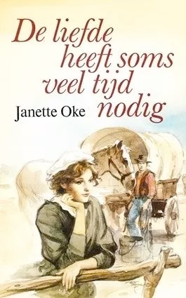 Janette Oke - De liefde heeft soms veel tijd nodig